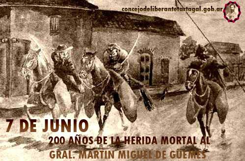 7 de Junio » 200 años de la herida de muerte del Gral. Martín Miguel de Güemes»